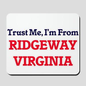 Trust Me, I'm from Ridgeway Virginia Mousepad
