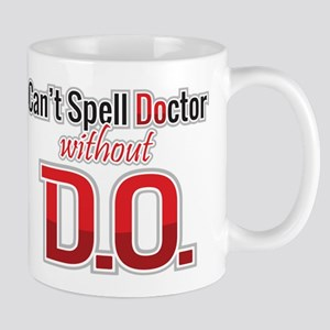 Can't Spell Doctor Without D.o. Mugs
