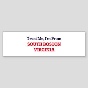 Trust Me, I'm from South Boston Vir Bumper Sticker
