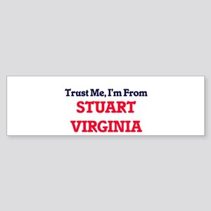 Trust Me, I'm from Stuart Virginia Bumper Sticker