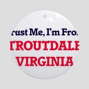 Trust Me, I'm from Troutdale Virgin Round Ornament
