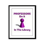 Professors Do It In The Library Framed Panel Print