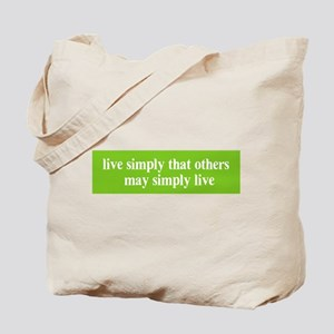 Live simply that others may simply live Tote Bag