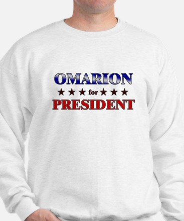 OMARION for president Sweatshirt