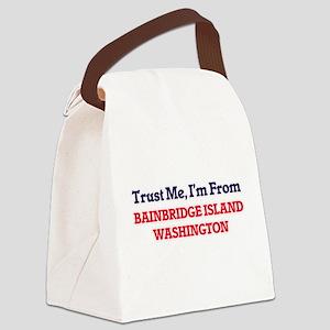 Trust Me, I'm from Bainbridge Isl Canvas Lunch Bag