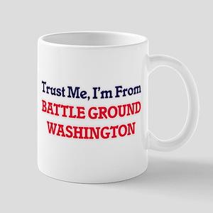Trust Me, I'm from Battle Ground Washington Mugs