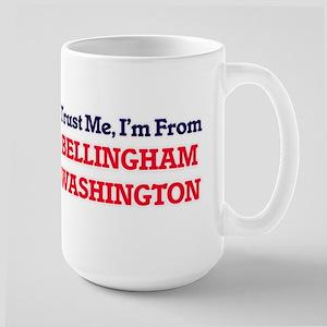 Trust Me, I'm from Bellingham Washington Mugs