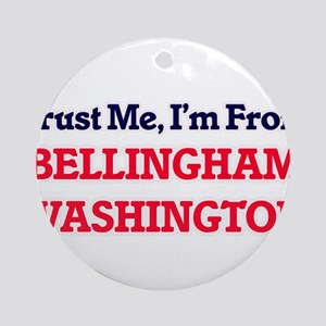 Trust Me, I'm from Bellingham Washi Round Ornament