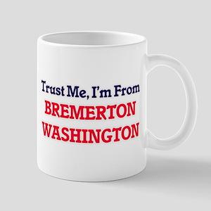 Trust Me, I'm from Bremerton Washington Mugs