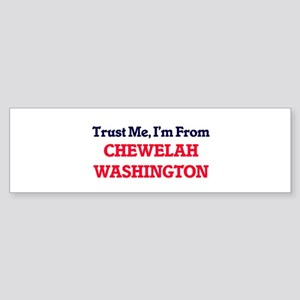Trust Me, I'm from Chewelah Washing Bumper Sticker