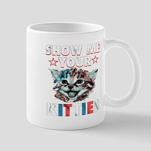 Funny Show Me Your Kitties Mugs