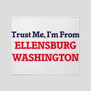 Trust Me, I'm from Ellensburg Washin Throw Blanket