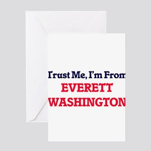 Trust Me, I'm from Everett Washingt Greeting Cards