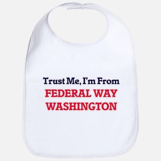 Trust Me, I'm from Federal Way Washington Bib