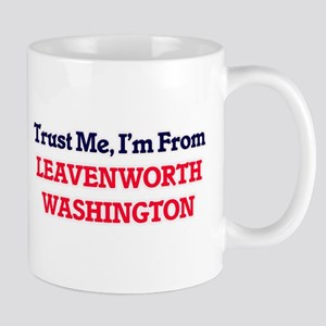 Trust Me, I'm from Leavenworth Washington Mugs