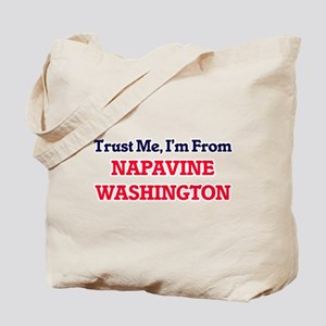 Trust Me, I'm from Napavine Washington Tote Bag