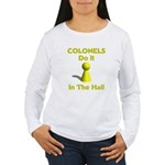 Colonels Do It In The Hall Women's Long Sleeve T-S