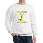 Colonels Do It In The Hall Sweatshirt