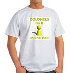 Colonels Do It In The Hall Light T-Shirt