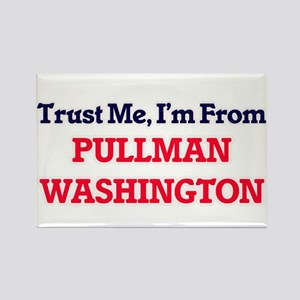 Trust Me, I'm from Pullman Washington Magnets