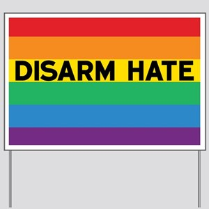 Disarm Hate Yard Sign