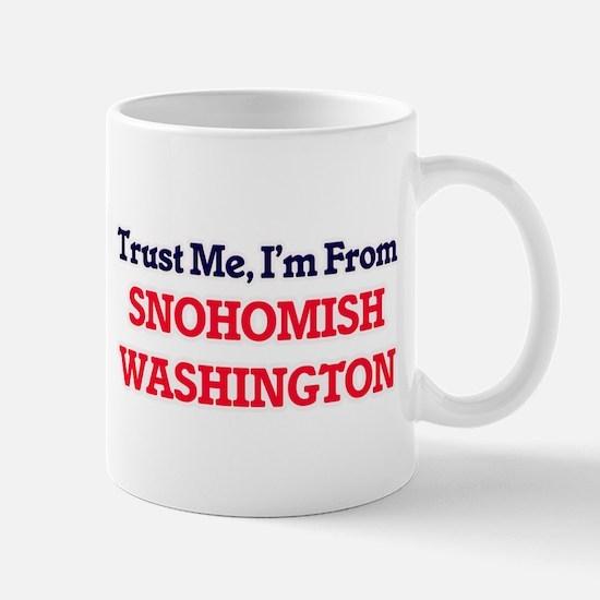 Trust Me, I'm from Snohomish Washington Mugs