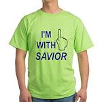 I'm With SAVIOR! Green T-Shirt