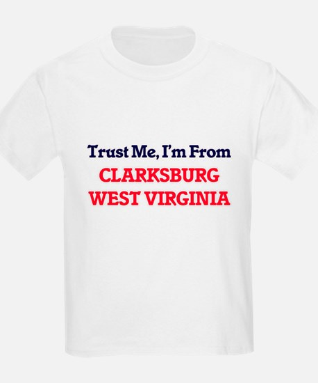 Trust Me, I'm from Clarksburg West Virgini T-Shirt