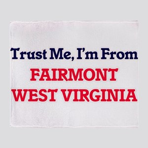 Trust Me, I'm from Fairmont West Vir Throw Blanket