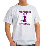 Professors Do It In The Study Light T-Shirt