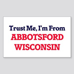 Trust Me, I'm from Abbotsford Wisconsin Sticker