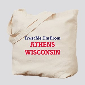 Trust Me, I'm from Athens Wisconsin Tote Bag