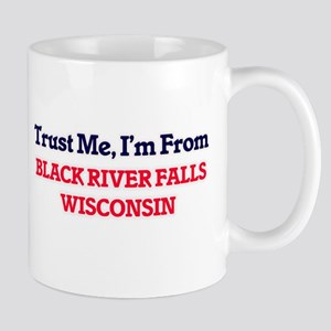 Trust Me, I'm from Black River Falls Wisconsi Mugs