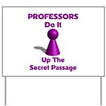 Professors Do It Up The Secret Passage Yard Sign