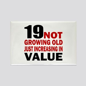 19 Not Growing Old Birthday Rectangle Magnet
