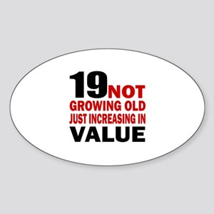 19 Not Growing Old Birthday Sticker (Oval)