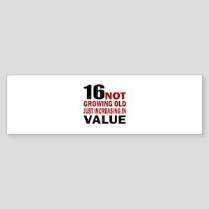16 Not Growing Old Birthday Sticker (Bumper)
