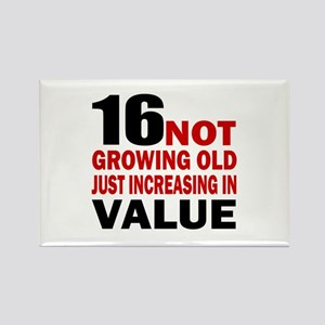 16 Not Growing Old Birthday Rectangle Magnet