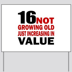 16 Not Growing Old Birthday Yard Sign