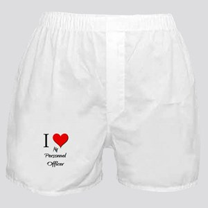 I Love My Personnel Officer Boxer Shorts