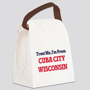 Trust Me, I'm from Cuba City Wisc Canvas Lunch Bag
