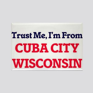 Trust Me, I'm from Cuba City Wisconsin Magnets