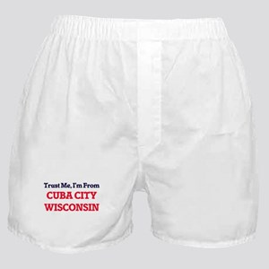 Trust Me, I'm from Cuba City Wisconsi Boxer Shorts