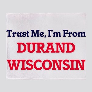 Trust Me, I'm from Durand Wisconsin Throw Blanket