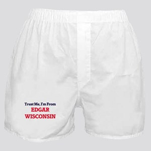Trust Me, I'm from Edgar Wisconsin Boxer Shorts
