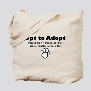 Opt to Adopt Tote Bag