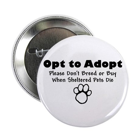 """Opt to Adopt 2.25"""" Button (10 pack)"""