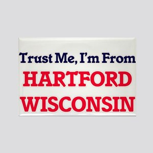 Trust Me, I'm from Hartford Wisconsin Magnets