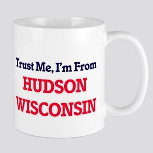 Trust Me, I'm from Hudson Wisconsin Mugs