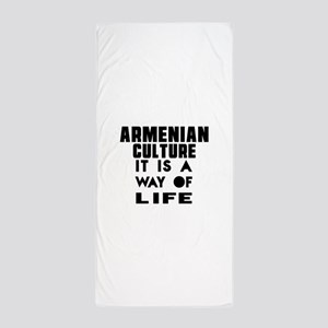 Armenian Culture It Is A Way Of Life Beach Towel